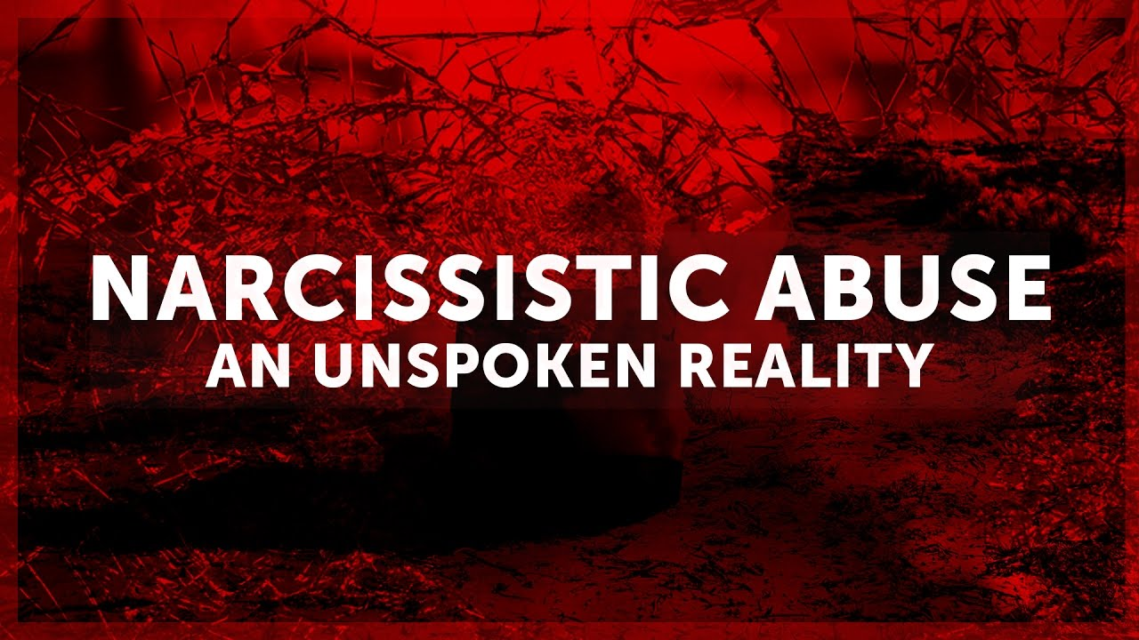 Narcissistic Abuse – An unspoken reality